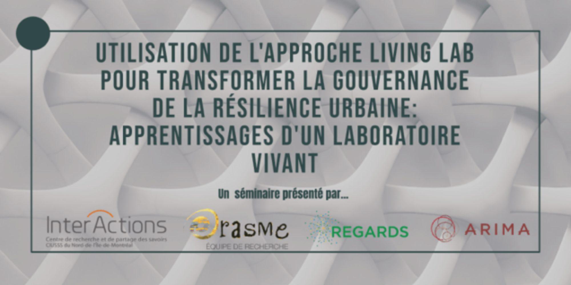 Utilisation de l'approche Living LAB pour transformer la gouvernance de la résilience urbaine : apprentissages d'un laboratoire vivant